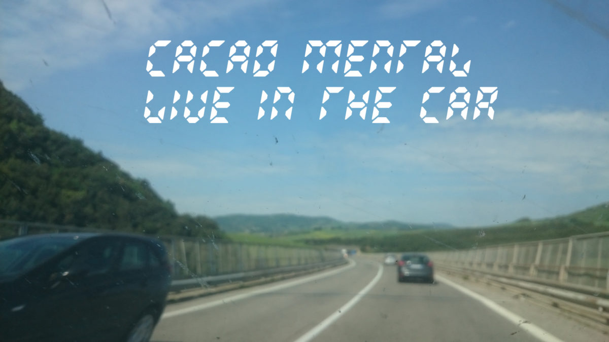 CACAO MENTAL - LIVE IN THE CAR